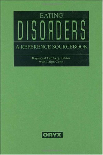 Eating Disorders A Reference Sourcebook 2nd 1999 (Revised) edition cover