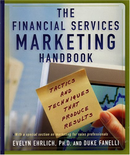 Financial Services Marketing Handbook Tactics and Techniques That Produce Results  2004 9781576601563 Front Cover