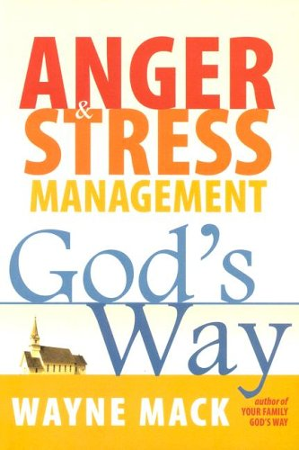 Anger and Stress Management God's Way   2007 edition cover