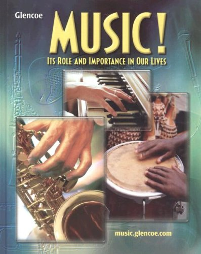 Music! Its Role and Importance in Our Lives 3rd 2006 (Student Manual, Study Guide, etc.) edition cover
