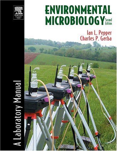 Environmental Microbiology A Laboratory Manual 2nd 2005 (Revised) 9780125506564 Front Cover