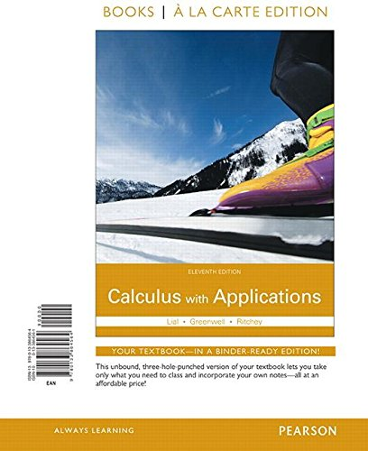 Calculus with Applications Books a la Carte Edition  11th 2016 9780133864564 Front Cover