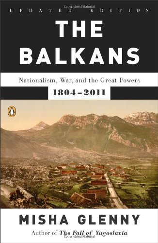 Balkans Nationalism, War, and the Great Powers, 1804-2011 N/A edition cover