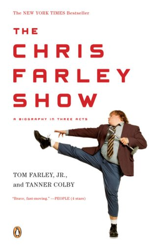 Chris Farley Show A Biography in Three Acts N/A 9780143115564 Front Cover