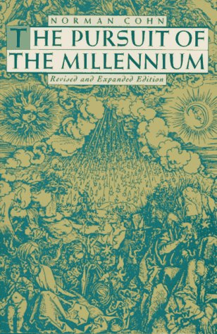 Pursuit of the Millennium Revolutionary Millenarians and Mystical Anarchists of the Middle Ages 2nd 1970 (Revised) edition cover