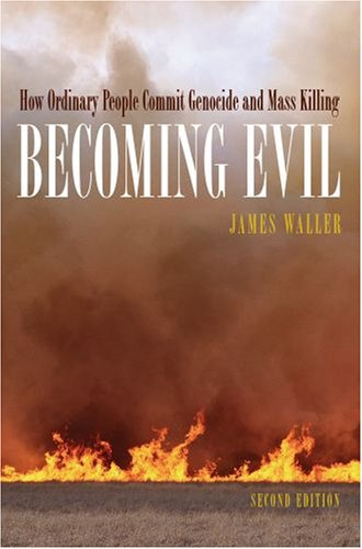 Becoming Evil How Ordinary People Commit Genocide and Mass Killing 2nd 2007 (Revised) edition cover