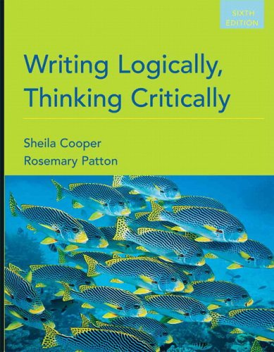 Writing Logically, Thinking Critically  6th 2010 9780205668564 Front Cover
