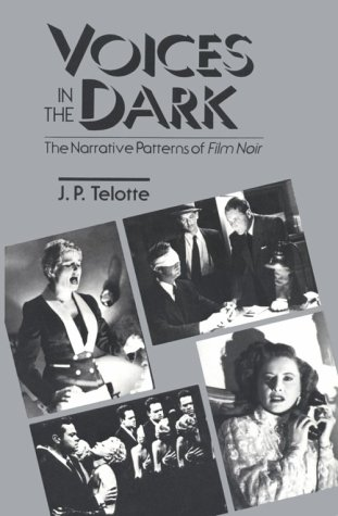 Voices in the Dark The Narrative Patterns of Film Noir  1989 edition cover