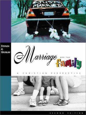 Marriage and the Family A Christian Perspective 2nd 1999 (Revised) edition cover