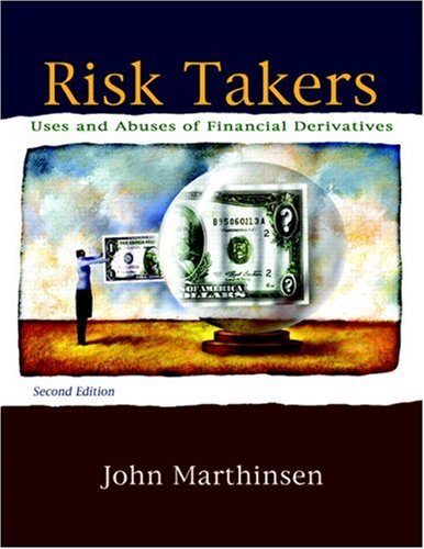 Risk Takers Uses and Abuses of Financial Derivatives 2nd 2009 edition cover