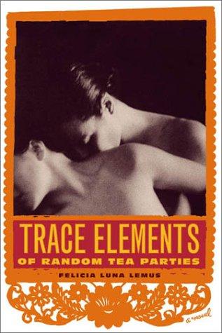 Trace Elements of Random Tea Parties A Novel  2004 edition cover