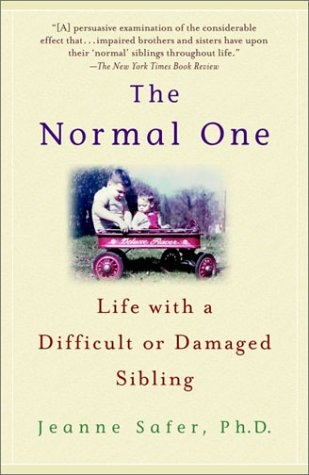 Normal One Life with a Difficult or Damaged Sibling N/A 9780385337564 Front Cover