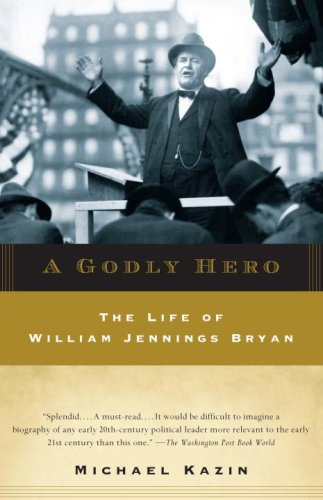 Godly Hero The Life of William Jennings Bryan  2007 edition cover
