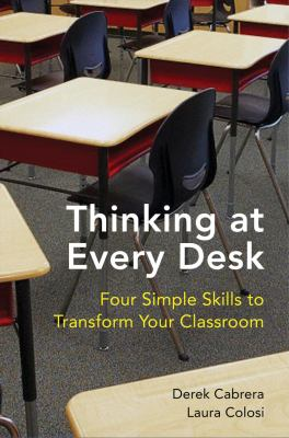 Thinking at Every Desk Four Simple Skills to Transform Your Classroom  2012 edition cover