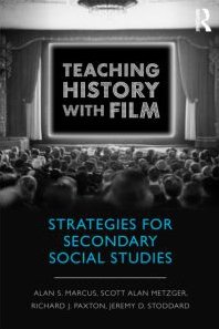Teaching History with Film Strategies for Secondary Social Studies  2010 edition cover