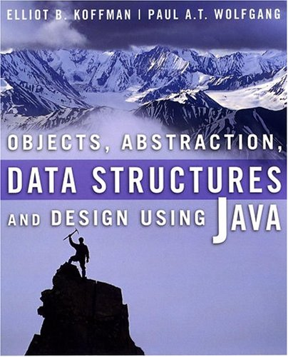Objects, Abstraction, Data Structures and Design Using Java   2005 edition cover