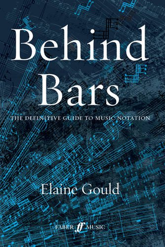 Behind Bars The Definitive Guide to Music Notation  2003 edition cover