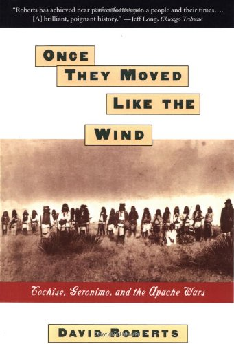 Once They Moved Like the Wind Cochise, Geronimo and the Apache Wars  1994 edition cover