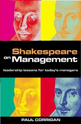 Shakespeare on Management Leadership Lessons for Today's Management  2000 9780749434564 Front Cover