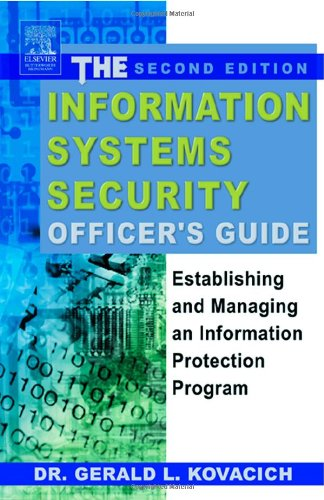Information Systems Security Officer's Guide Establishing and Managing an Information Protection Program 2nd 2003 (Revised) 9780750676564 Front Cover