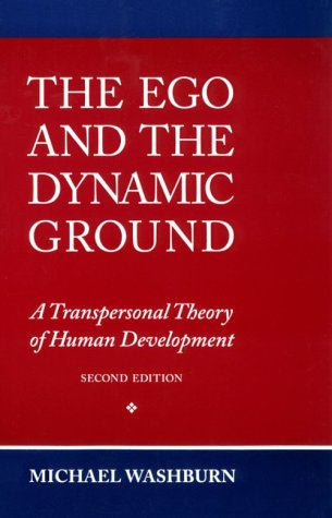 Ego and the Dynamic Ground A Transpersonal Theory of Human Development 2nd 1995 (Revised) edition cover