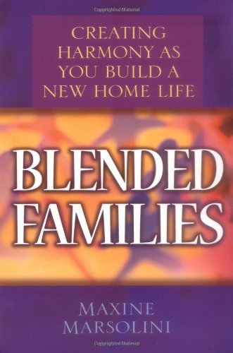 Blended Families Creating Harmony As You Build a New Home Life  2000 edition cover