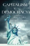 Capitalism V. Democracy Money in Politics and the Free Market Constitution  2014 edition cover