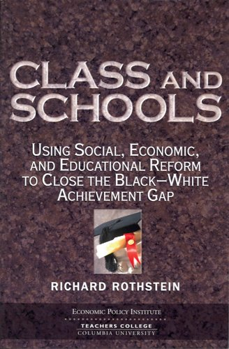Class and Schools Using Social, Economic, and Educational Reform to Close the Black-White Achievement Group  2004 edition cover