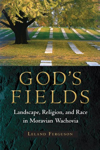 God's Fields Landscape, Religion, and Race in Moravian Wachovia N/A 9780813049564 Front Cover