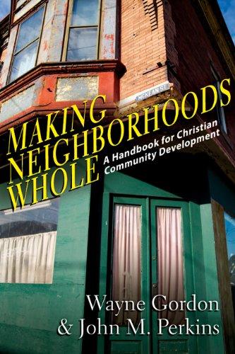 Making Neighborhoods Whole A Handbook for Christian Community Development  2013 edition cover