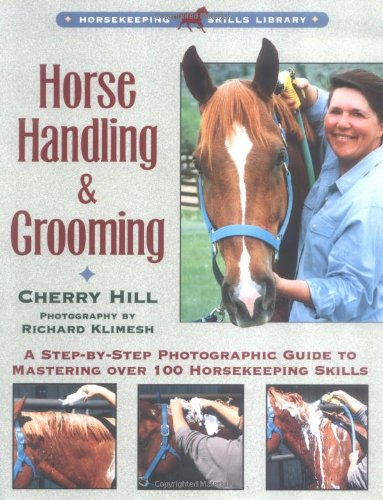 Horse Handling and Grooming A Step-by-Step Photographic Guide to Mastering over 100 Horsekeeping Skills  1997 edition cover