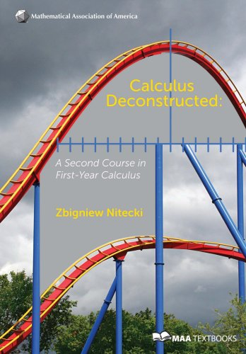 Calculus Deconstructed A Second Course in First-Year Calculus N/A edition cover