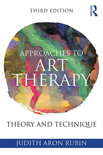 Approaches to Art Therapy Theory and Technique 3rd 2016 (Revised) 9781138884564 Front Cover