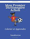 Mon Premier Dictionnaire Acholi Colorier et Apprendre Large Type 9781492751564 Front Cover