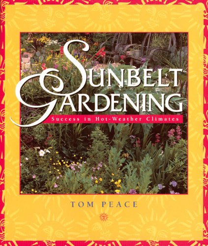 Sunbelt Gardening Success in Hot-Weather Climates  2000 9781555913564 Front Cover