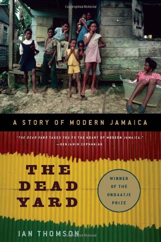 Dead Yard A Story of Modern Jamaica N/A edition cover