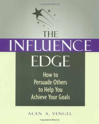 Influence Edge How to Persuade Others to Help You Achieve Your Goals  2001 edition cover