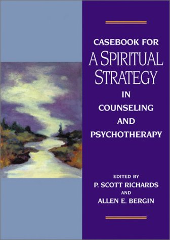 Casebook for a Spiritual Strategy in Counseling and Psychotherapy   2003 edition cover