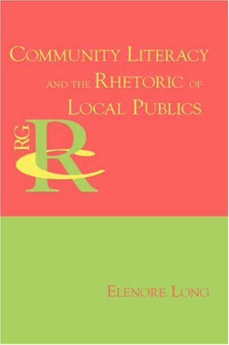 Community Literacy and the Rhetoric of Local Publics   2008 edition cover