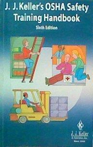 J. J. Keller's OSHA Safety Training Handbook  6th 2008 edition cover