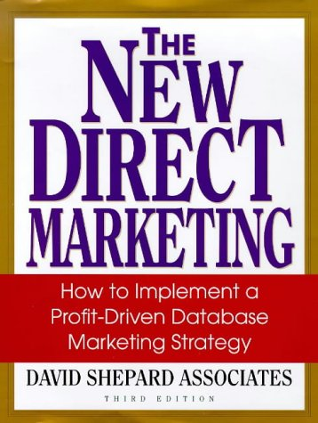New Direct Marketing How to Implement a Profit-Driven Database Marketing Strategy 3rd 1999 (Revised) edition cover
