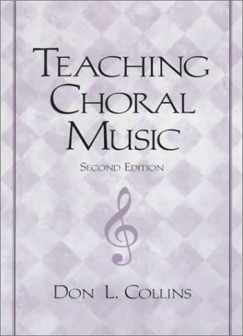 Teaching Choral Music  2nd 1999 (Revised) 9780130813565 Front Cover