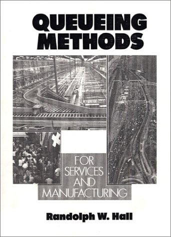 Queueing Methods For Services and Manufacturing 1st 1991 9780137447565 Front Cover