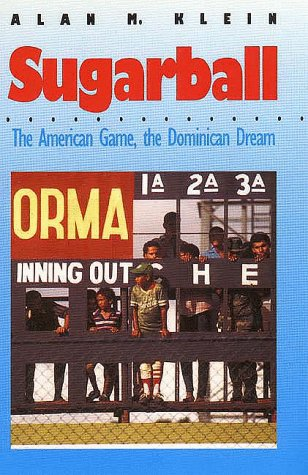 Sugarball The American Game, the Dominican Dream Reprint edition cover
