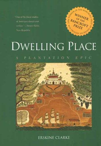Dwelling Place A Plantation Epic  2007 9780300122565 Front Cover