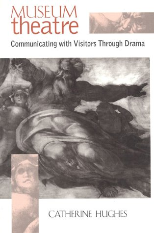 Museum Theatre Communicating with Visitors Through Drama  1998 edition cover