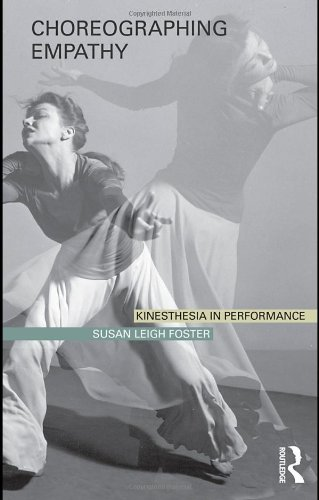 Choreographing Empathy Kinesthesia in Performance  2011 edition cover