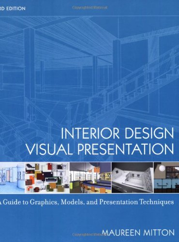 Interior Design Visual Presentation A Guide to Graphics, Models and Presentation Techniques 3rd 2008 edition cover