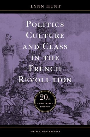 Politics, Culture, and Class in the French Revolution  20th 2004 (Anniversary) edition cover