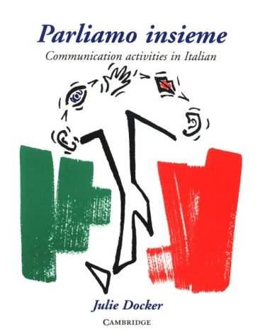 Parliamo Insieme Communication Activities in Italian  1994 9780521356565 Front Cover